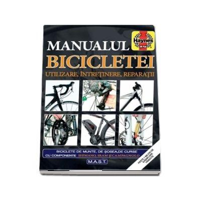 James Witts - Manualul bicicletei. Utilizare. Intretinere. Reparatii - Biciclete de munte, de sosea, de curse cu componente Shimano, Sram, Sicampagnolo