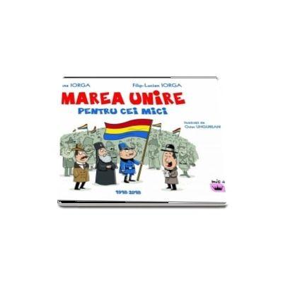 Marea Unire pentru cei mici - Filip Lucian Iorga