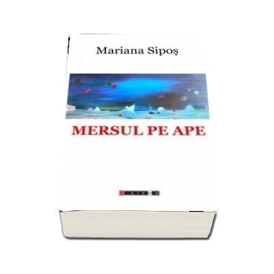 Mersul pe ape - editia a III-a de Mariana Sipos