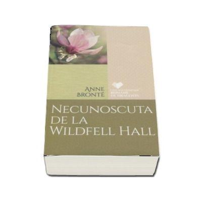 Necunoscuta de la Wildfell Hall de Anne Bronte (Colectia Cele mai frumoase romane de dragoste)