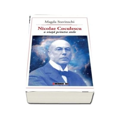 Nicolae Coculescu - O viață printre stele (Magda Stavinschi)