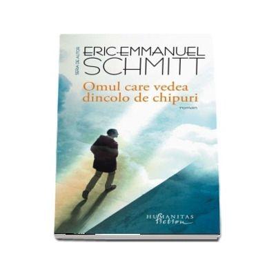 Omul care vedea dincolo de chipuri de Eric Emmanuel Schmitt (Traducere si note de Liliana Donose Samuelsson)
