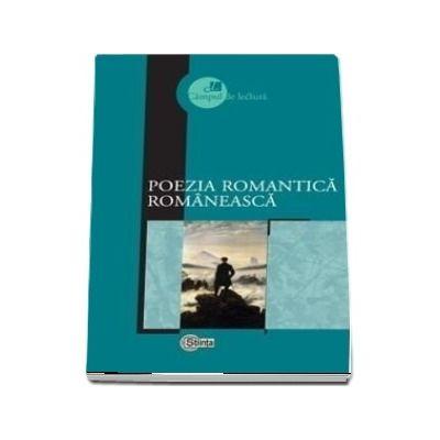 Poezia romantica romaneasca - Prefata, selectie a textelor, note biobibliografice, concepte operationale si bibliografie de Mircea V. Ciobanu
