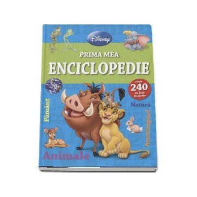 Prima mea Enciclopedie - Peste 240 de date ilustrate - Colectia Disney