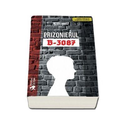 Prizonierul B-3087 - Roman bazat pe povestea adevarata a lui Ruth si a lui Jack Gruener. Editie bilingva Engleza-Romana.