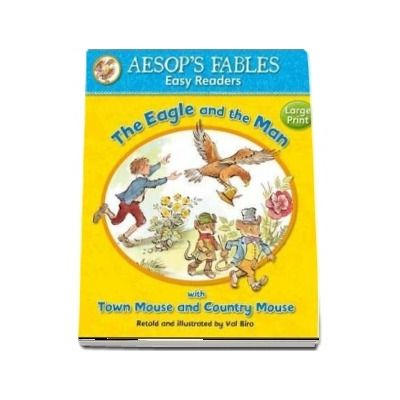 The Eagle and the Man: with Town Mouse and Country Mouse (Aesop's Fables Easy Readers)