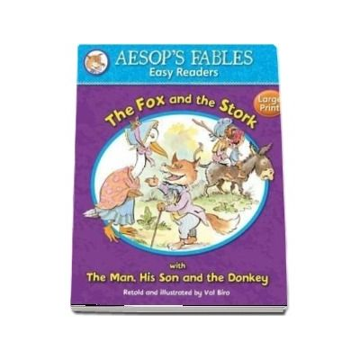 The Fox and the Stork: with The Man, His Son and the Donkey (Aesop's Fables Easy Readers)