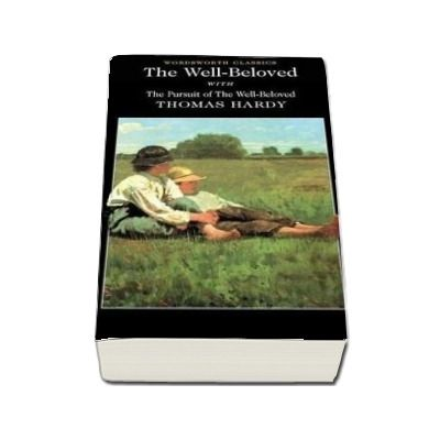 The Well-Beloved with The Pursuit of the Well-Beloved (Thomas Hardy)