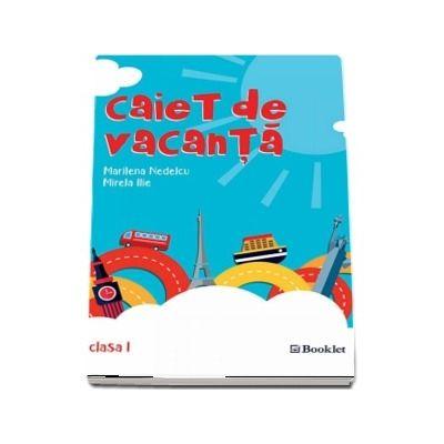 Caiet de vacanta pentru clasa I de Mirela Ilie (Editia a 3-a, revizuita 2018)