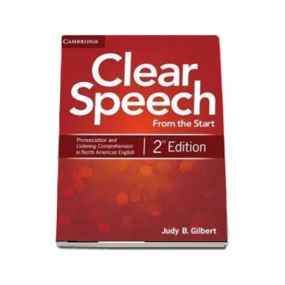 Clear Speech from the Start Student's Book - Basic Pronunciation and Listening Comprehension in North American English (Judy B. Gilbert)