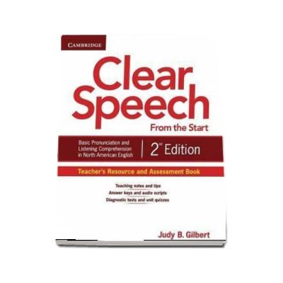 Clear Speech from the Start Teacher's Resource and Assessment Book - Basic Pronunciation and Listening Comprehension in North American English (Judy B. Gilbert)