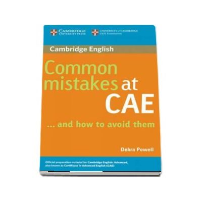 Common Mistakes at CAE... and How to Avoid Them - and How to Avoid Them (Debra Powell)