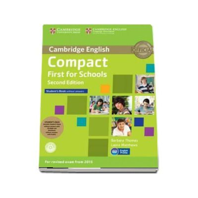 Compact First for Schools Student's Pack (Student's Book without Answers with CD-ROM, Workbook without Answers with Audio) - Laura Matthews, Barbara Thomas