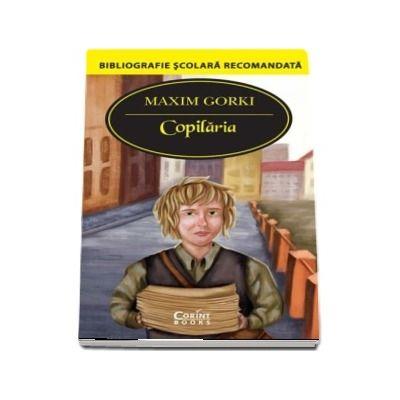 Copilaria de Maxim Gorki - Bibliografie scolara recomanda