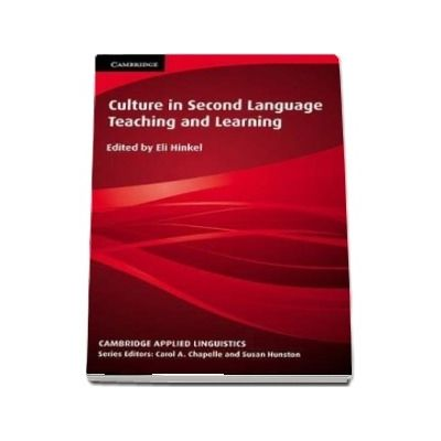 Culture in Second Language Teaching and Learning (Eli Hinkel)