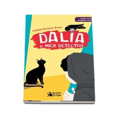 Dalia si micii detectivi. Editie bilingva Engleza-Romana. Ilustratii de Andreea Chele (Arabella McIntyre Brown)