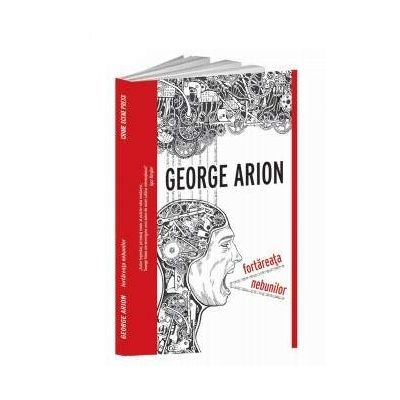 Fortăreața nebunilor - George Arion
