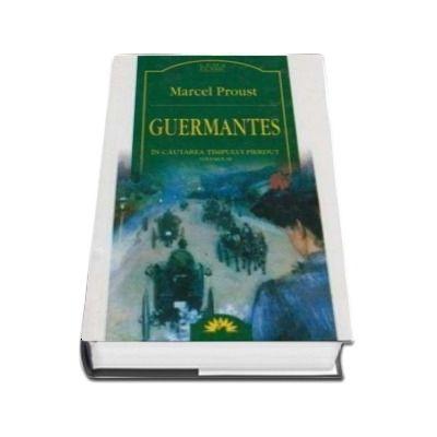 Guermantes. In cautarea timpului pierdut, Volumul. 3 de Marcel Proust (Editia 2005)