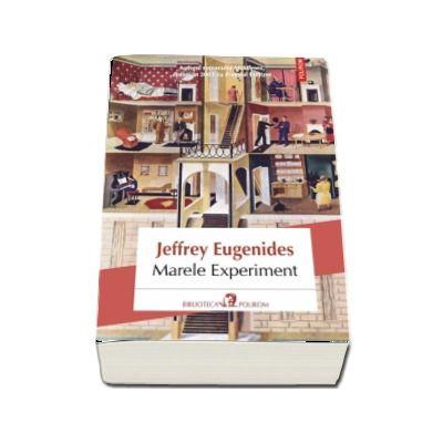 Marele Experiment de Jeffrey Eugenides (Traducere din limba engleza de Alexandra Coliban)