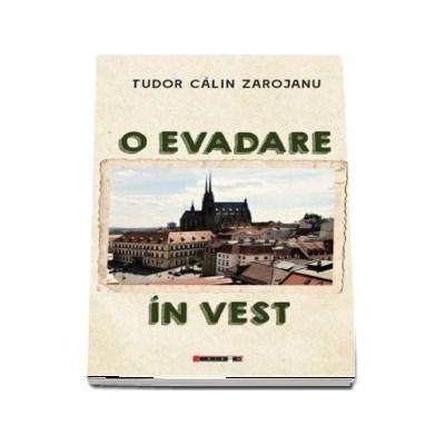 O evadare in vest de Tudor Calin Zarojanu