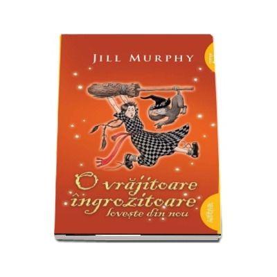 O vrajitoare ingrozitoare loveste din nou de Jill Murphy - Editie Paperback