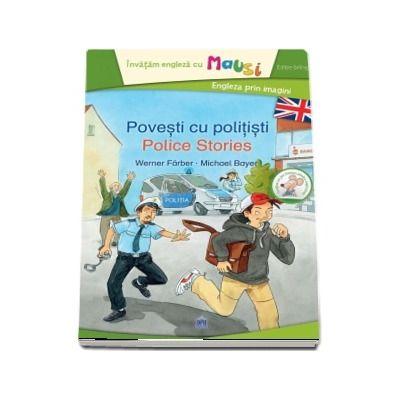 Povesti cu politisti - Police Stories. Invatam engleza cu Mausi. Engleza prin imagini (Editie bilingva) - Werner Farber