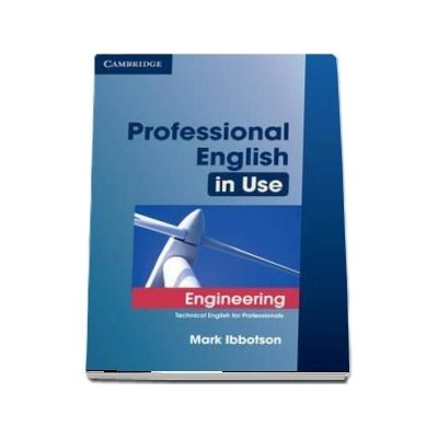 Professional English in Use Engineering with Answers - Technical English for Professionals (Mark Ibbotson)
