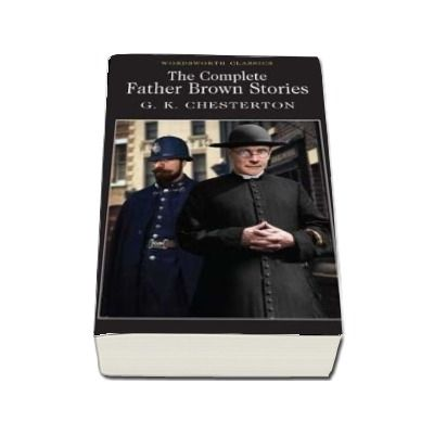 The Complete Father Brown Stories (G. K. Chesterton)