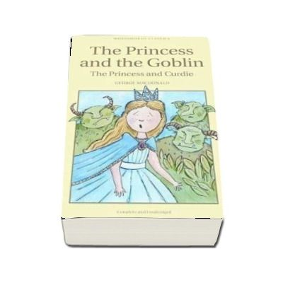 The Princess and the Goblin and The Princess and Curdie (George MacDonald)