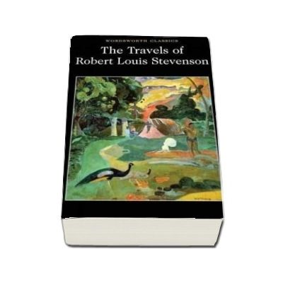 The Travels of Robert Louis Stevenson - Robert Louis Stevenson