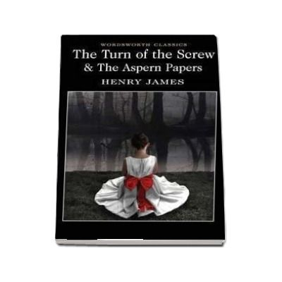 The Turn of the Screw & The Aspern Papers (Henry James)