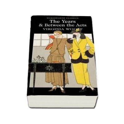 The Years and Between the Acts (Virginia Woolf)