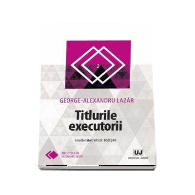 Titlurile executorii de George Alexandru Lazar
