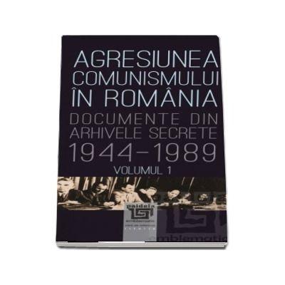 Agresiunea comunismului in Romania - Volumul 1 - Gheorghe Buzatu