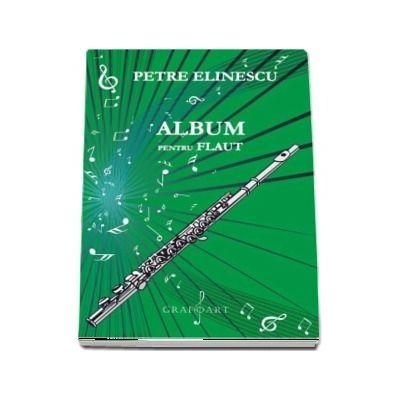 Album pentru flaut de Petre Elinescu