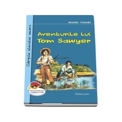 Aventurile lui Tom Sawyer. Colectia, cartile elevului smart - Mark Twain