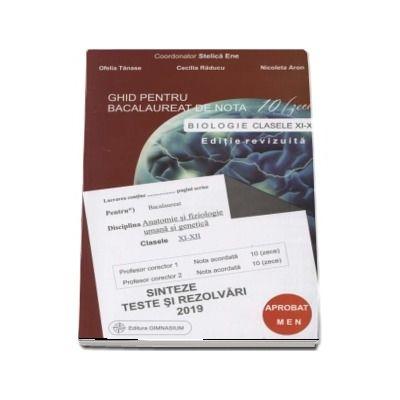 Bacalaureat Biologie 2019 clasele XI-XII. Sinteze teste si rezolvari - Ghid pentru bacalaureat de nota 10 -zece-. Editie revizuita - Stelica Ene
