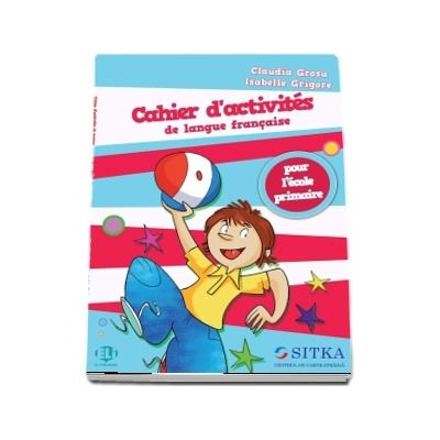 Cahier d'activités de langue française pour l'école primaire