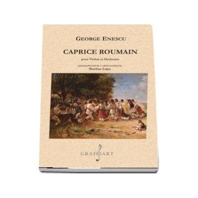 Caprice Roumain. Pour Violon et Orchestre, Stima prelucrata de Sherban Lupu - George Enescu