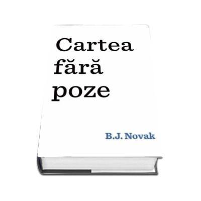 Cartea fara poze - B. J. Novak