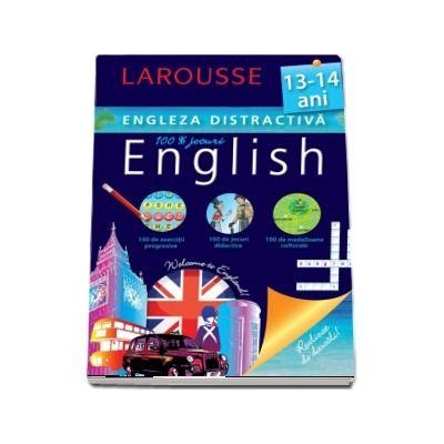 Engleza distractiva 13-14 ani. 100 exercitii progresive, 100 de jocuri didactice, 100 medalioane culturale (Larousse)