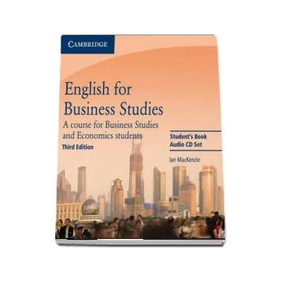 English for Business Studies. A Course for Business Studies and Economics Students, Students Book, Audio CD - Ian Mackenzie, Cambridge University Press