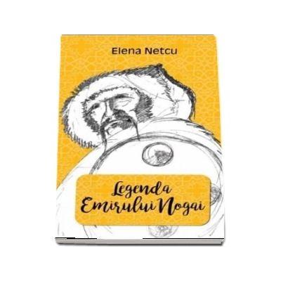 Legenda emirului Nogai de Elena Netcu