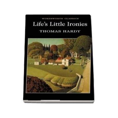 Lifes Little Ironies - Thomas Hardy
