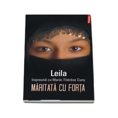 Maritata cu forta - Leila impreuna cu Marie Therese Cuny (Traducere de Oana Catalina Popescu)