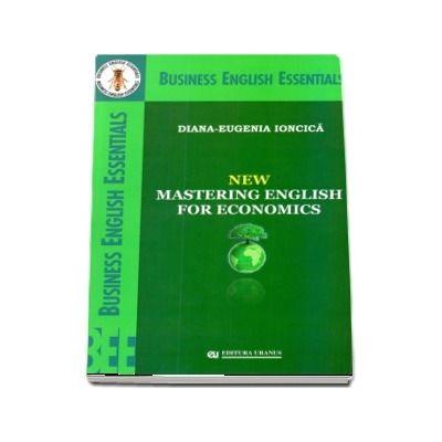 New Mastering English For Economics de Diana Eugenia Ioncica (Business English Essentials)