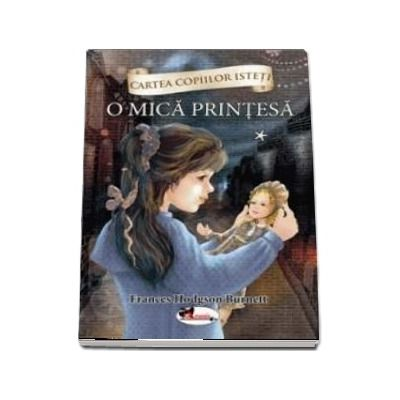 O mica printesa - Volumul 1 - Frances Hodgson Burnett