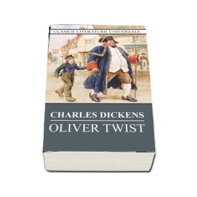 Oliver Twist. Colectia - Clasicii Literaturii Universale - Charles Dickens