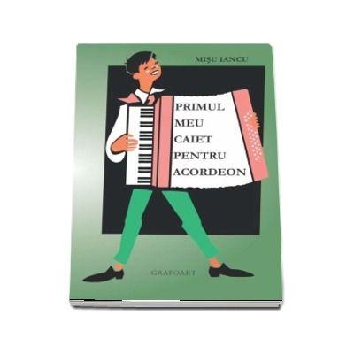 Primul meu caiet pentru acordeon de Misu Iancu