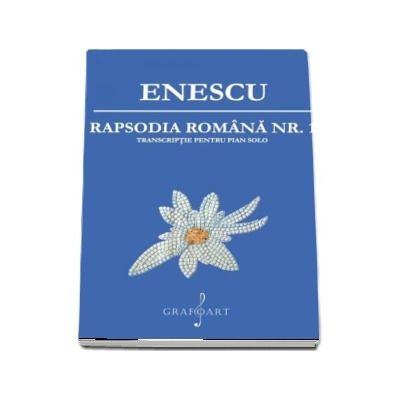 Rapsodia romana numarul 1. Transcriptie pentru pianul solo de George Enescu